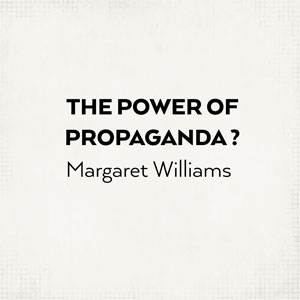 THE POWER OF PROPAGANDA