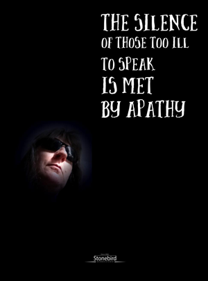 a poster saying the silence of those too ill to speak is met by apathy
