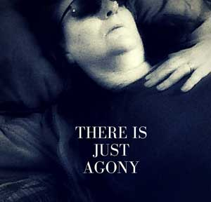 There is only agony