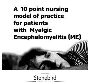 A 10 point nursing model of practice for patients with Myalgic Encephalomyelitis (ME)