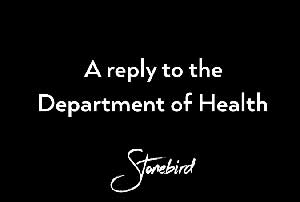 A reply to the Department of Health