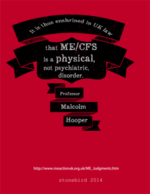 a poster saying it is enshrined in UK Law that ME is a physical not psychiatric disease