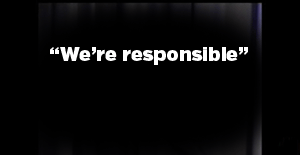 we're responsible!